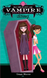Ma soeur est une vampire : L'échange | Mercer, Sienna