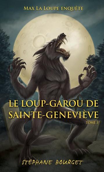 Le loup-garou de Sainte-Geneviève : Le loup-garou de Sainte-Geneviève