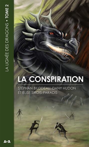 La conspiration : La lignée des dragons - Tome 2