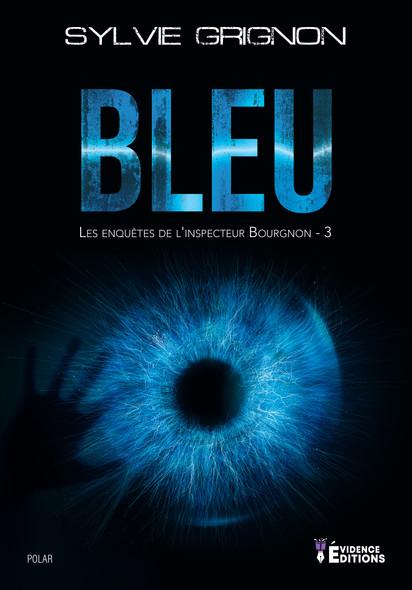 Bleu : Les enquêtes de l'inspecteur Bourgnon, T3