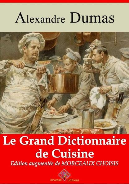Le Grand Dictionnaire de cuisine – suivi d'annexes : Nouvelle édition 2019