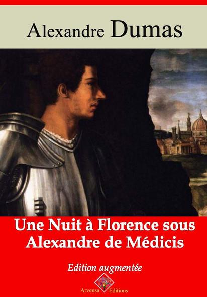 Une nuit à Florence sous Alexandre de Médicis – suivi d'annexes : Nouvelle édition 2019