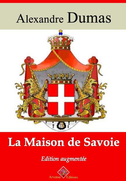 La Maison de Savoie – suivi d'annexes : Nouvelle édition 2019