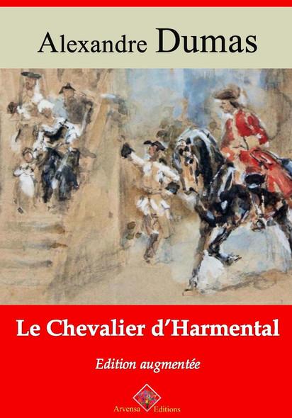Le Chevalier d'Harmental – suivi d'annexes : Nouvelle édition 2019