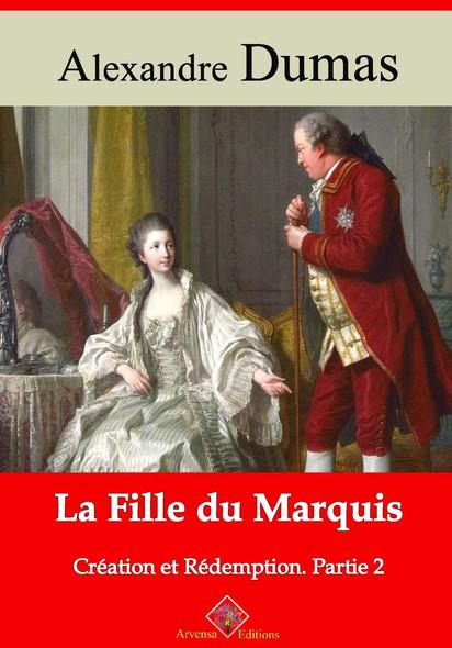 La Fille du marquis (création et rédemption partie II) – suivi d'annexes : Nouvelle édition 2019
