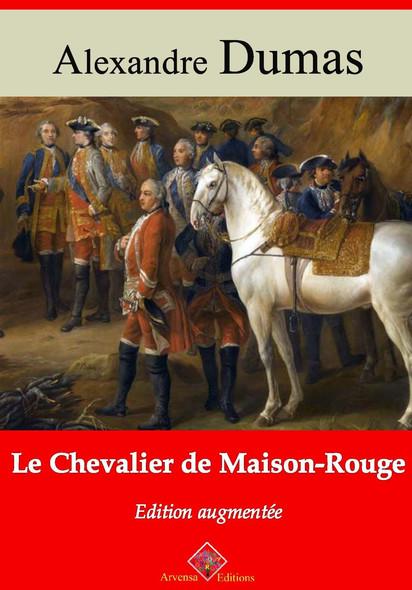 Le Chevalier de maison-rouge – suivi d'annexes : Nouvelle édition 2019