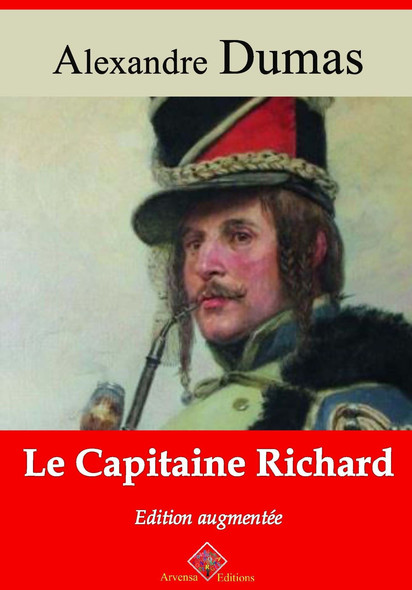 Le Capitaine Richard – suivi d'annexes : Nouvelle édition 2019