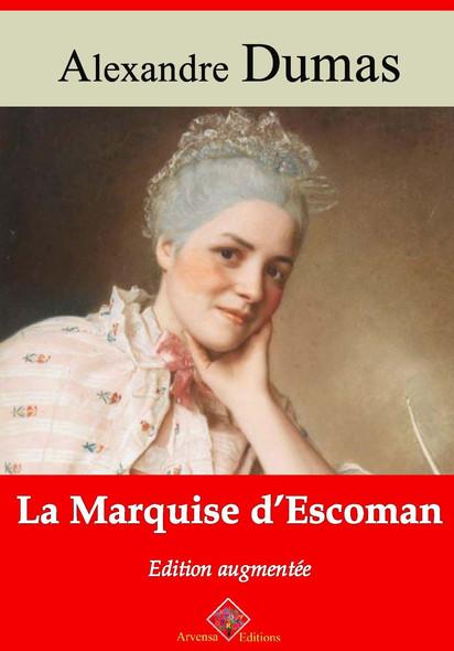 La Marquise d'Escoman – suivi d'annexes : Nouvelle édition 2019