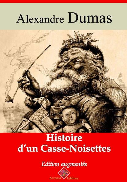 Histoire d'un casse-noisette – suivi d'annexes : Nouvelle édition 2019