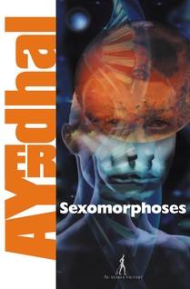 Sexomorphoses | Ayerdhal