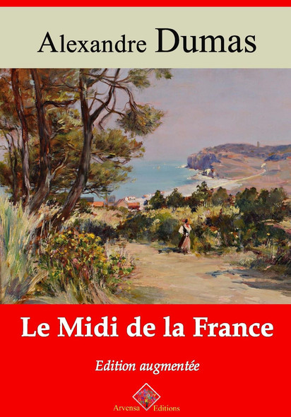 Le Midi de la France – suivi d'annexes : Nouvelle édition 2019
