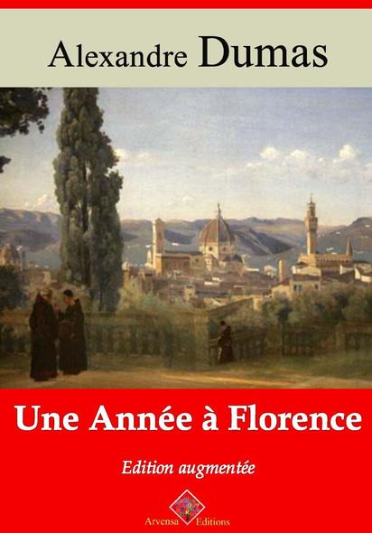 Une année à Florence – suivi d'annexes : Nouvelle édition 2019
