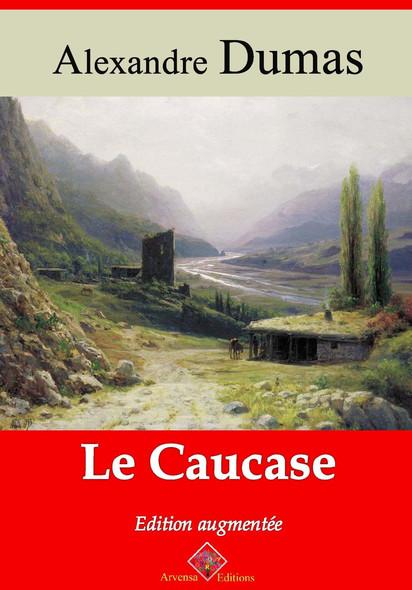 Le Caucase – suivi d'annexes : Nouvelle édition 2019