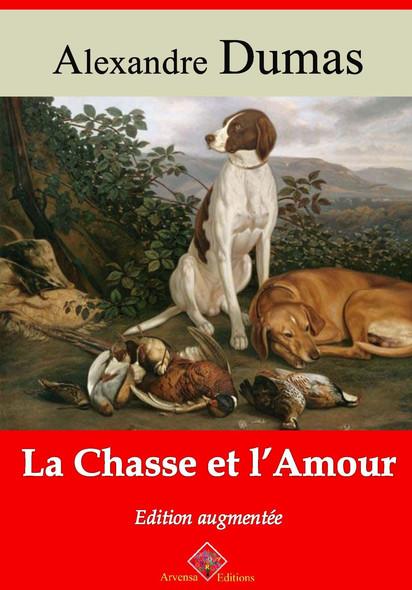 La Chasse et l'Amour – suivi d'annexes : Nouvelle édition 2019
