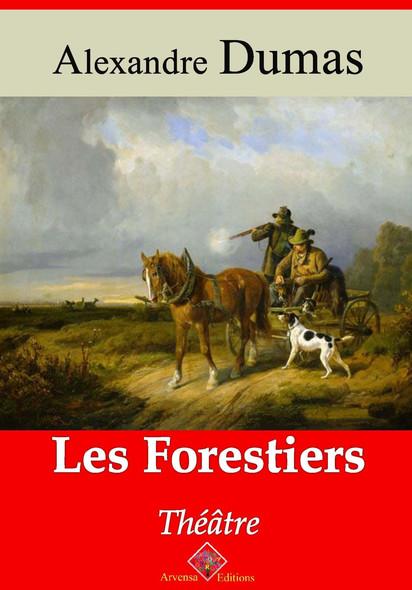 Les Forestiers – suivi d'annexes : Nouvelle édition 2019