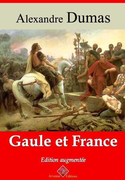 Gaule et France – suivi d'annexes : Nouvelle édition 2019