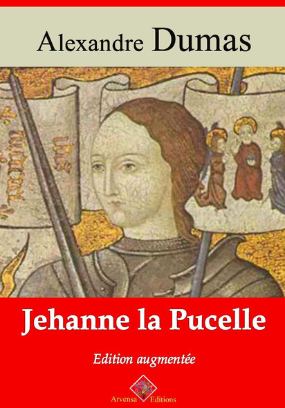 Jehanne la Pucelle – suivi d'annexes : Nouvelle édition 2019