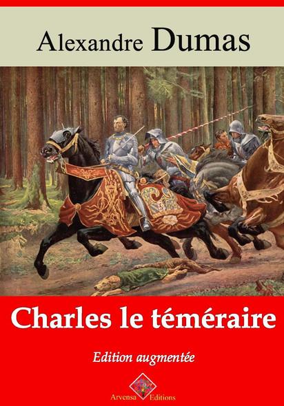 Charles le Téméraire – suivi d'annexes : Nouvelle édition 2019