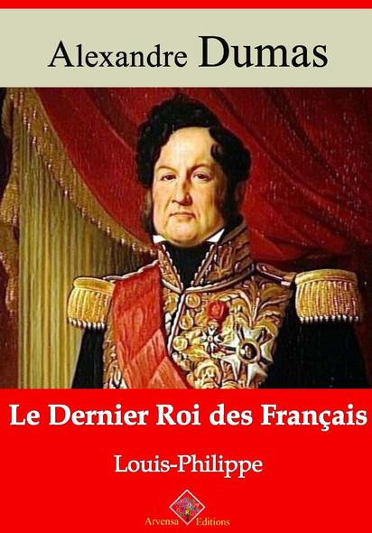 Le Dernier Roi des Français (Louis-Philippe) – suivi d'annexes : Nouvelle édition 2019