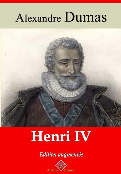 Henri IV – suivi d'annexes : Nouvelle édition 2019