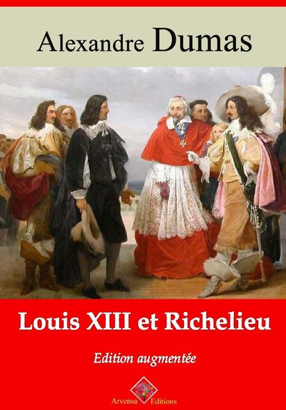 Louis XIII et Richelieu – suivi d'annexes : Nouvelle édition 2019