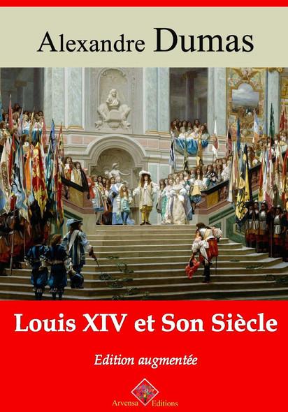 Louis XIV et son Siècle – suivi d'annexes : Nouvelle édition 2019