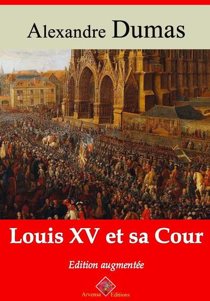 Louis XV et sa Cour – suivi d'annexes : Nouvelle édition 2019