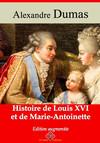 Histoire de Louis XVI et de Marie-Antoinette – suivi d'annexes : Nouvelle édition 2019
