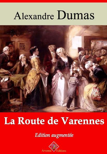 La Route de Varennes – suivi d'annexes