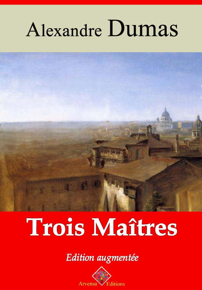 Trois maîtres – suivi d'annexes : Nouvelle édition 2019