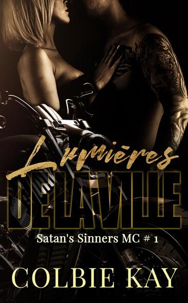 Lumières de la ville : Satan's Sinners MC #1