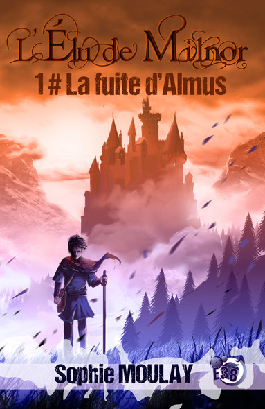 La fuite d'Almus : L'Élu de Milnor - Tome 1
