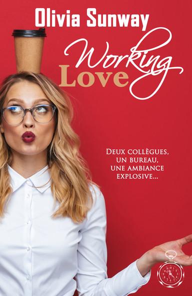 Working Love : comédie romantique - Chicklit - romance contemporaine
