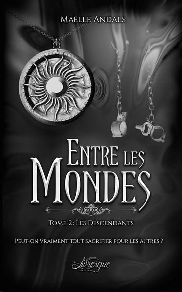 Entre les Mondes, tome 2 : Les Descendants