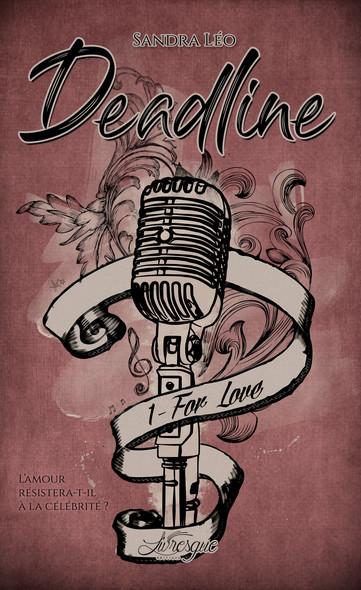 Deadline,  tome 1 : For Love