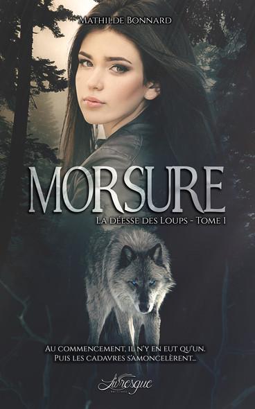 Morsure : La Déesse des Loups, tome 1