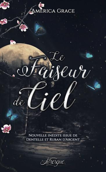 """Le Faiseur de Ciel : Nouvelle inédite de """"Dentelle & Ruban d'argent"""""""