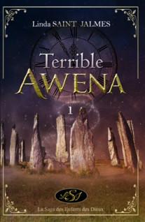 La saga des enfants des dieux : 1 - Terrible Awena | Saint Jalmes, Linda