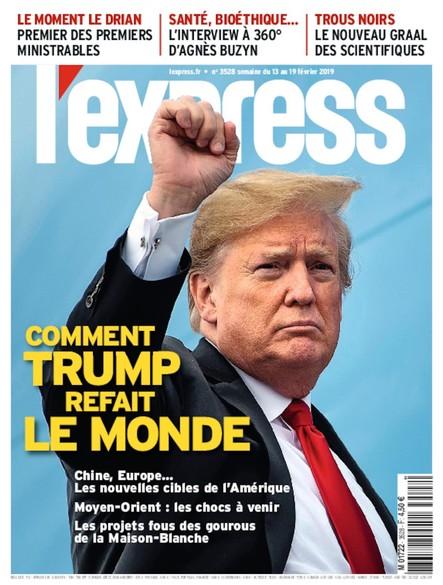 L'Express - Février 2019 - Comment Trump refait le monde