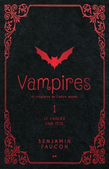 Vampires et créatures de l'autre monde : Le cavalier sans tête