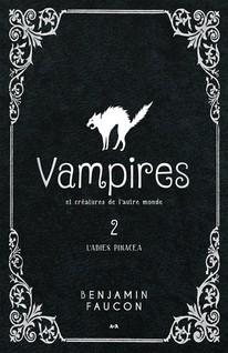 Vampires et créatures de l'autre monde : L'abies pinacea | Faucon, Benjamin