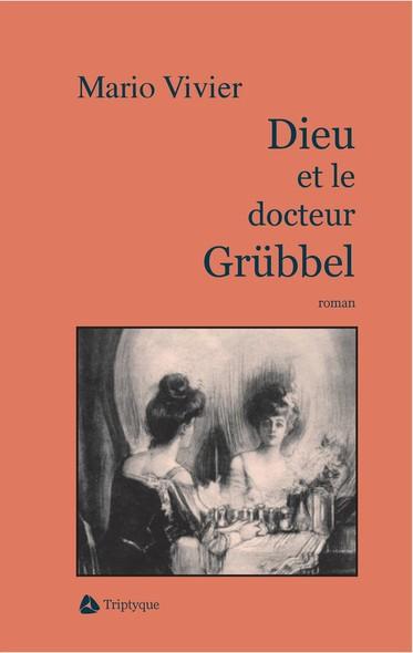 Dieu et le docteur Grübbel