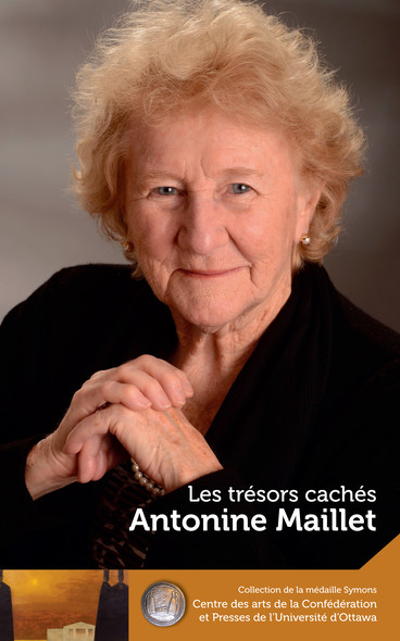 Antonine Maillet : Les trésors cachés - Our Hidden Treasures : Les trésors cachés - Our Hidden Treasures