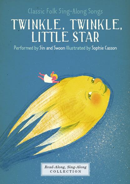 Twinkle, Twinkle, Little Star : Classic Folk Sing-Along Songs