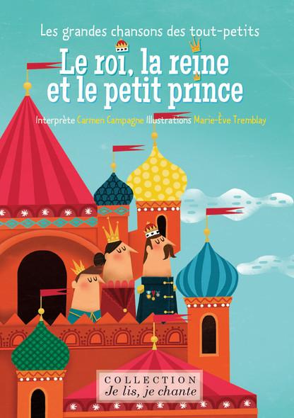 Le roi, la reine et le petit prince : Les grandes chansons des tout-petits