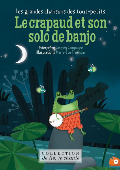 Le crapaud et son solo de banjo : Les grandes chansons des tout-petits