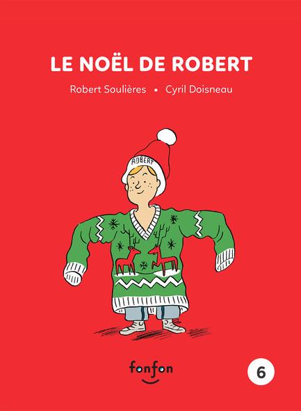 Le Noël de Robert : Robert et moi - 6