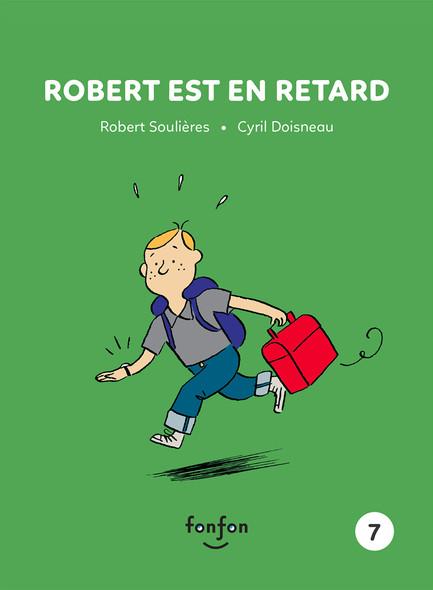 Robert est en retard : Robert et moi - 7