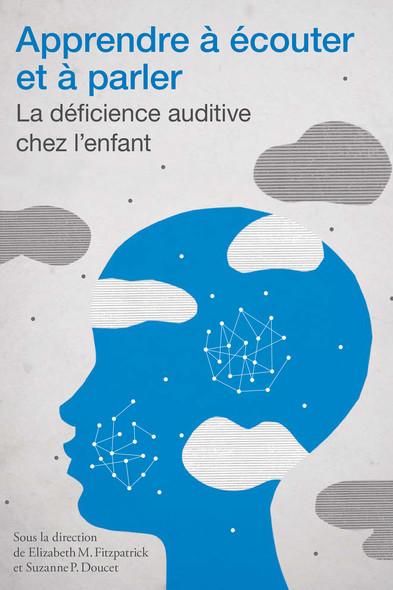 Apprendre à écouter et à parler : La déficience auditive chez l'enfant