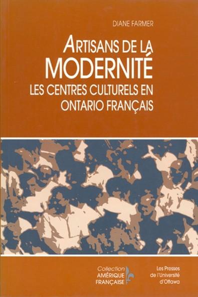 Artisans de la modernité : Les centres culturels en Ontario français